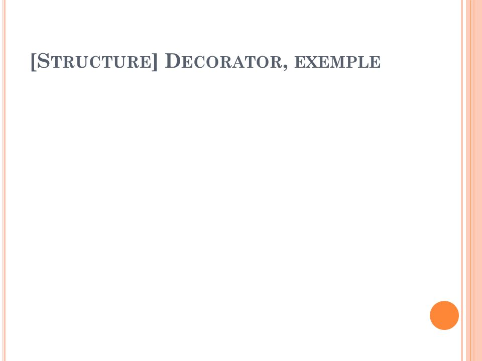 [Structure] Decorator, exemple